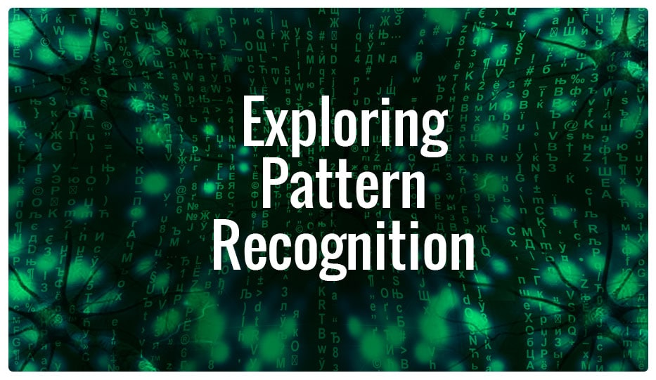 Exploring Pattern Recognition
